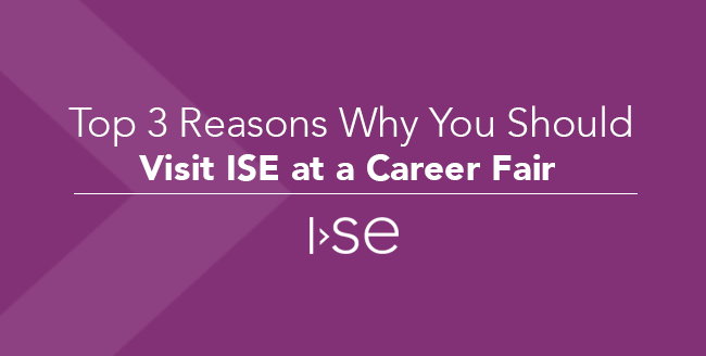 Top 3 Reasons Why You Should Visit ISE at a Career Fair