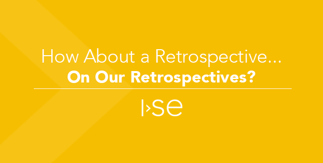 How About a Retrospective... On Our Retrospectives?