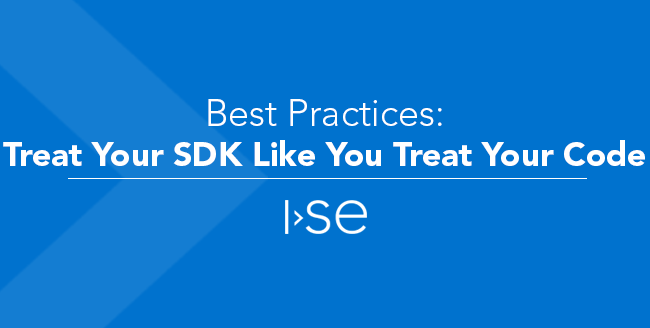 Best Practices - Treat Your SDK Like You Treat Your Code