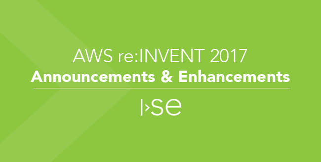 AWS re:INVENT 2017 Announcements & Enhancements