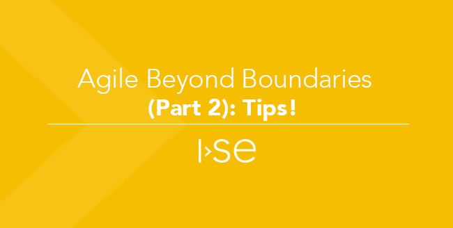Agile Beyond Boundaries (Part 2): Tips!