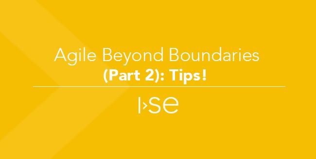 Agile Beyond Boundaries (Part 2): Tips!