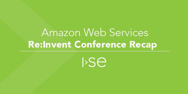 Amazon Web Services Re:Invent Conference Recap
