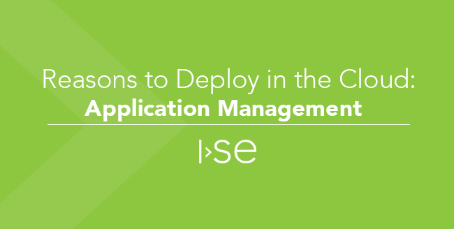 Reasons to Deploy in the Cloud: (Part 3) Application Management