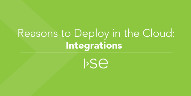 Reasons to Deploy in the Cloud: (Part 4) Integrations