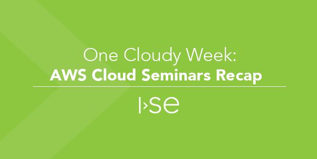 One Cloudy Week: AWS Cloud Seminars Recap