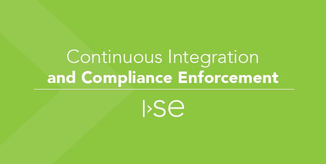 Continuous Integration and Compliance Enforcement