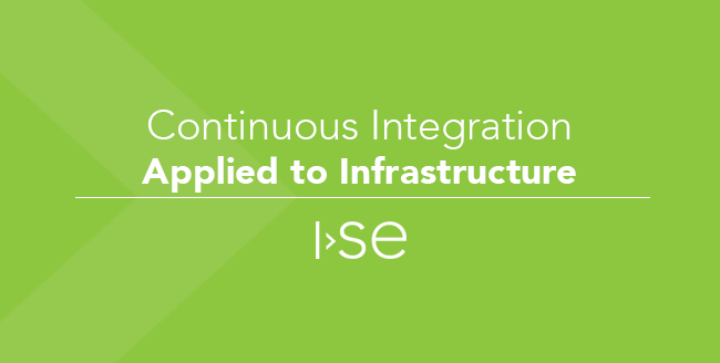Continuous Integration Applied to Infrastructure