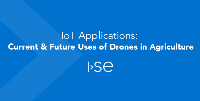 IoT Applications: Current and Future Uses of Drones in Precision Agriculture