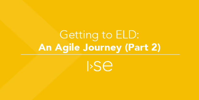 Getting to ELD: An Agile Journey (Part 2)