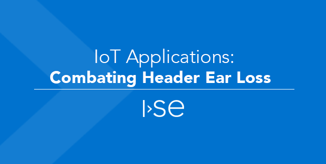 IoT Applications: Combating Header Ear Loss