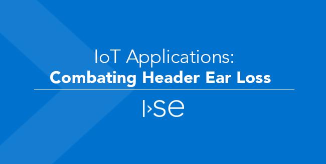 IoT Applications: Combating Header Ear Loss