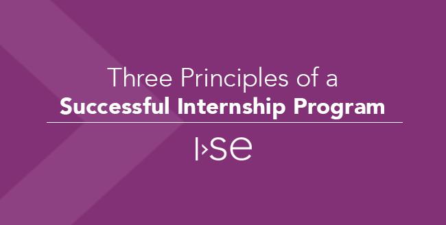 Three Principles of a Successful Internship Program