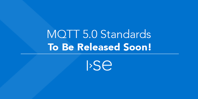 MQTT 5.0 Standards To Be Released Soon!