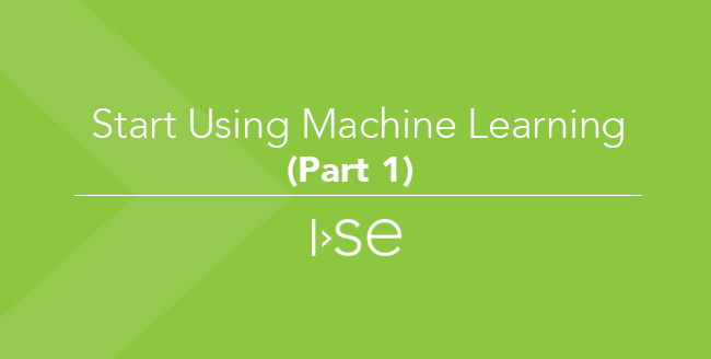 Start Using Machine Learning (Part 1)