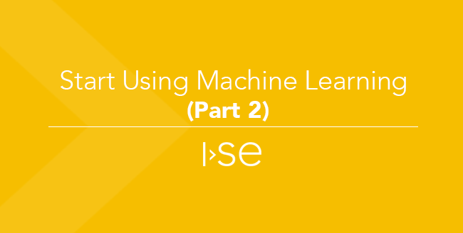 Start Using Machine Learning (Part 2)