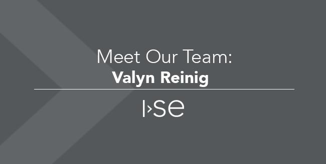 Meet Our Team: Valyn Reinig