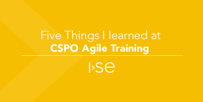 Five Things I Learned at CSPO Agile Training