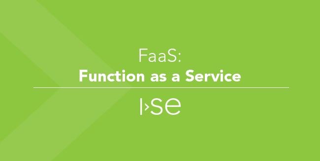 FaaS: Function as a Service