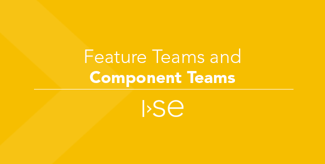 Feature Teams and Component Teams