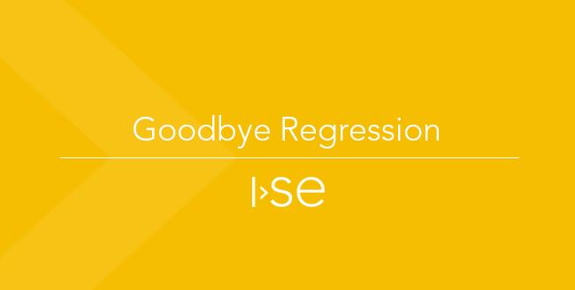 Goodbye Regression