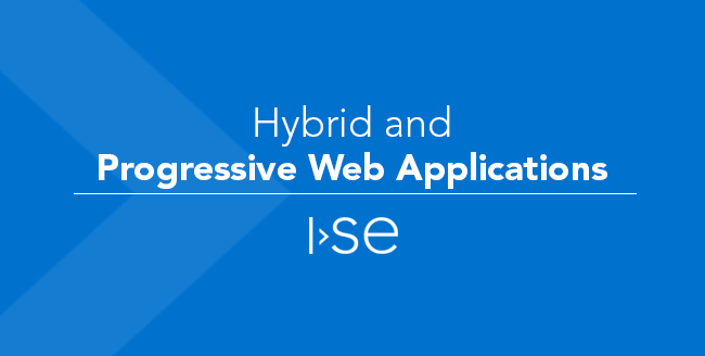 Hybrid and Progressive Web Applications