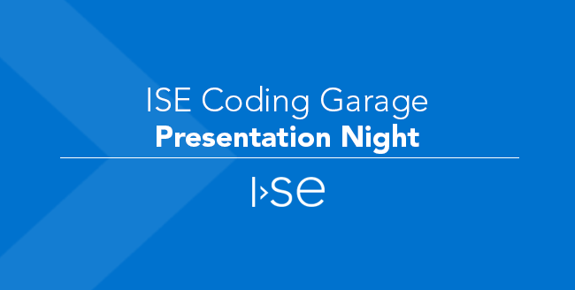 ISE Coding Garage Presentation Night