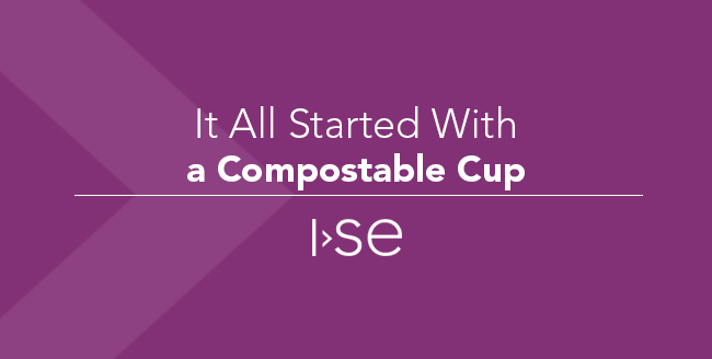 It All Started With a Compostable Cup