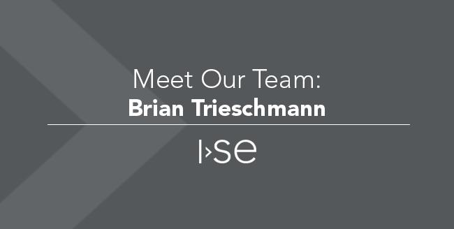 Meet Our Team: Brian Trieschmann