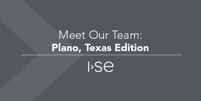 Meet Our Team: Plano, Texas Edition