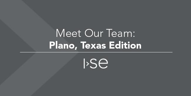 Meet Our Team: Plano, Texas Edition