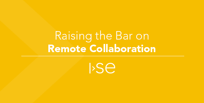 Raising the Bar on Remote Collaboration