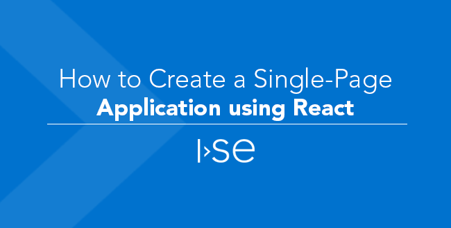 How To Create a Single-Page Application Using React