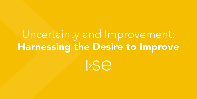 Uncertainty and Improvement: Harnessing the Desire to Improve