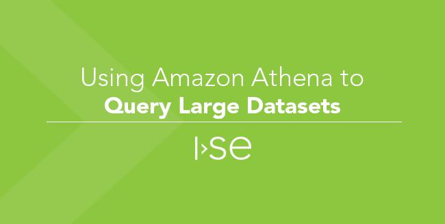 Using Amazon Athena to Query Large Datasets
