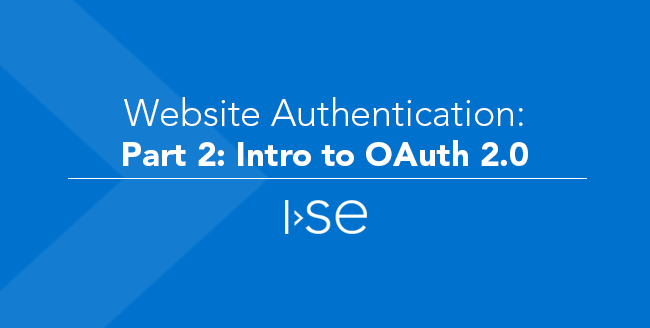 Website Authentication – Part 2: Intro to OAuth 2.0