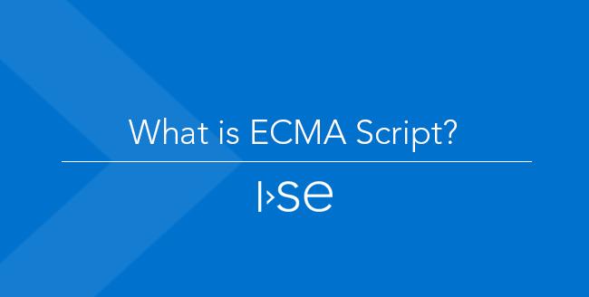 What is ECMA Script?